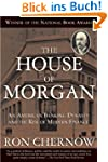 House of Morgan: An American Banking...