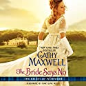 The Bride Says No: The Brides of Wishmore (       UNABRIDGED) by Cathy Maxwell Narrated by Mary Jane Wells