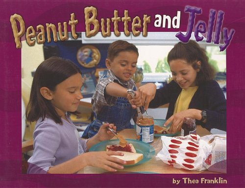 Steck-Vaughn Shutterbug Books: Leveled Reader Grades K - 1 Peanut Butter and Jelly, Social Studies (Shutterbug Books: So