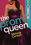 Prom Queen, The (Life at Kingston High) (0800719611) by Carlson, Melody