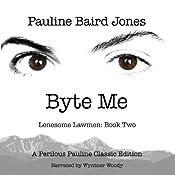 Byte Me | [Pauline Baird Jones]