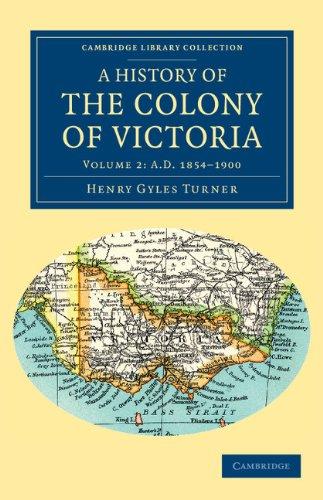 Une histoire de la colonie de Victoria : de sa découverte à son Absorption dans le Commonwealth d'Australie (Collection de la bibliothèque de Cambridge - histoire de l'Océanie)