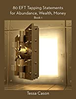 Abundance, Wealth, Money (80 EFT Tapping Statements Book 1) (English Edition)