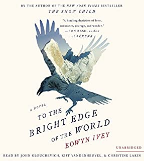 Book Cover: To the Bright Edge of the World: A Novel