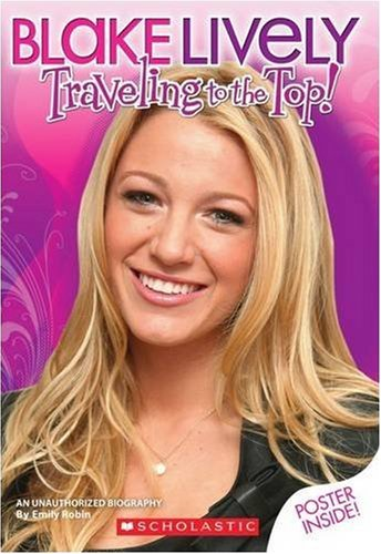 Blake Lively: Traveling to the Top