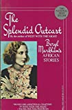 img - for The Splendid Outcast: Beryl Markham's African Stories by Beryl Markham (1988-09-01) book / textbook / text book