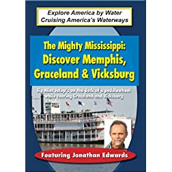 Explore America by Water: The Mighty Mississippi: Discover Memphis, Graceland & Vicksburg