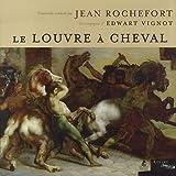 echange, troc Jean Rochefort - Le louvre à cheval