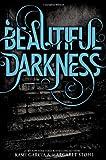 Beautiful Darkness (Beautiful Creatures) Kami Garcia