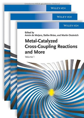 Metal Catalyzed Cross-Coupling Reactions And More, 3 Volume Set