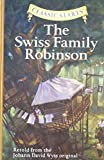 img - for Classic Starts: The Swiss Family Robinson, The: Retold from the Johann David Wyss Original by Retold from the Johann David Wyss original (Abridged, 1 Aug 2007) Hardcover book / textbook / text book