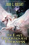 The Last Guardian of Everness (0312848714) by Wright, John C.