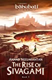 #10: The Rise of Sivagami : Book 1 ofBaahubali - Before the Beginning