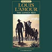 The Lonely Men: The Sacketts, Book 14 | Louis L'Amour