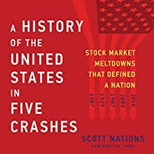 A History of the United States in Five Crashes: Stock Market Meltdowns That Defined a Nation Audiobook by Scott Nations Narrated by Christopher Grove