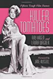 img - for Killer Tomatoes: Fifteen Tough Film Dames book / textbook / text book