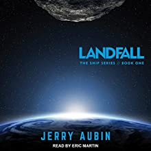 Landfall: Ship Series, Book 1 Audiobook by Jerry Aubin Narrated by Eric Martin