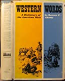 img - for Western Words: Dictionary of the American West book / textbook / text book