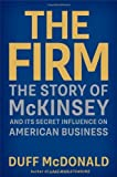 img - for The Firm: The Story of McKinsey and Its Secret Influence on American Business by McDonald, Duff (2013) Hardcover book / textbook / text book