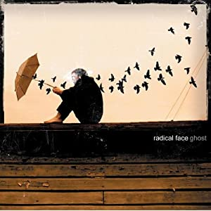 Radical Face -  Ghost