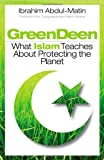 Image of Green Deen: What Islam Teaches about Protecting the Planet