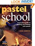 Pastel School: A Practical Guide to P...