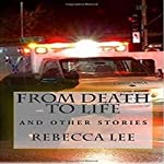 From Death to Life: And Other Stories | Rebecca Lee