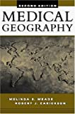 img - for Medical Geography, Second Edition by Melinda Meade (2000-09-14) book / textbook / text book