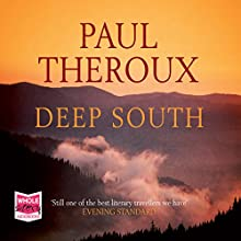 Deep South (       UNABRIDGED) by Paul Theroux Narrated by John McDonough