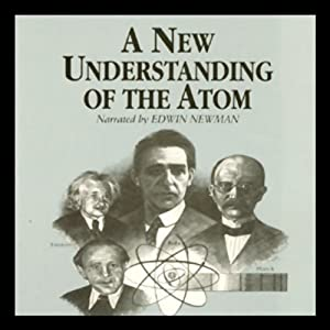 A New Understanding of the Atom | [Professor John T. Sanders]