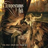 The Stars Would Not Awake You By Tempestuous Fall (2012-07-02)