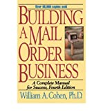 img - for [(Building a Mail Order Business: A Complete Manual for Success )] [Author: William A. Cohen] [Feb-1996] book / textbook / text book
