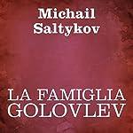 La famiglia Golovlev [The Family Golovlev] | Michail Saltykov