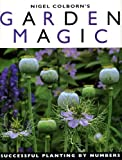 Garden Magic: All the ingrediants for successful planting by numbers Nigel Colborn