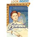 Mademoiselle Victorine: A Novel