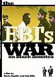 The FBI's War on Black America