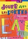 echange, troc Jacques Charpentreau - Jouer avec les poètes