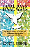 img - for Final Days-Final Ways book / textbook / text book