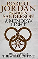 A Memory Of Light: Book 14 of the Wheel of Time: 14/14