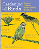Gardening for the Birds: How to Create a Bird-Friendly Backyard
