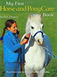 My First Horse and Pony Care Book (0753459892) by Draper, Judith