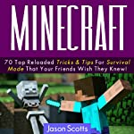 Minecraft: 70 Top Reload Tricks & Tips in Survival Mode that Your Friend Wish He Knew! (Ultimate How To Guides) | Jason Scotts