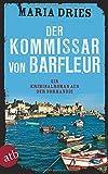 Der Kommissar von Barfleur: Ein Kriminalroman aus der Normandie