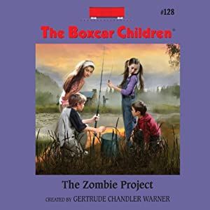 The Zombie Project: The Boxcar Children Mysteries, Book 128 | [Gertrude Chandler Warner]