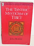The Tantric Mysticism of Tibet (0877734216) by Blofeld, John