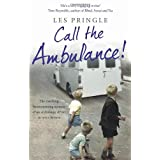 Call the Ambulance!by Les Pringle