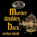 Murder Doubles Back: Sullivan Investigations Mystery Series, Volume 3 Audiobook by Evelyn David Narrated by Wendy Tremont King