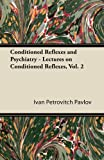 Image of Conditioned Reflexes and Psychiatry - Lectures on Conditioned Reflexes, Vol. 2