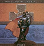 Once and Future King, Part 1 by Gary Hughes (2006-01-01)
