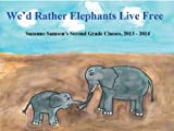Wed Rather Elephants Live Free